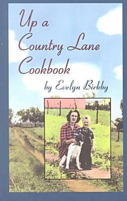 Up a Country Lane Cookbook - Bur Oak Books (Paperback)