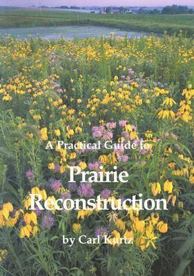 A Practical Guide to Prairie Reconstruction - Bur Oak Original S. (Spiral bound)
