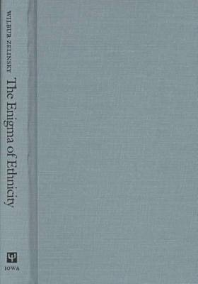 The Enigma of Ethnicity: Another American Dilemma (Hardback)