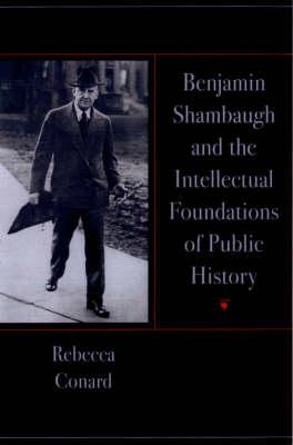 Benjamin Shambaugh and the Intellectual Foundations of Public History (Hardback)