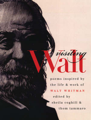 Visiting Walt: Poems Inspired by the Life & Work of Walt Whitman - Iowa Whitman Series (Paperback)