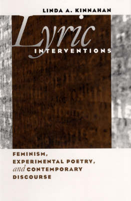 Lyric Interventions: Feminism, Experimental Poetry, & Contemporary Discourse (Hardback)