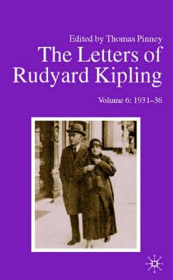 LETTERS RUDYARD KIPLING VOL 6 1931-36 (Hardback)