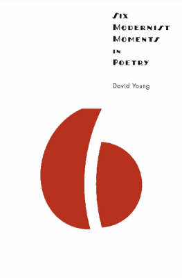 Six Modernist Moments in Poetry (Hardback)