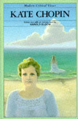 Kate Chopin - Modern Critical Views (Hardback)