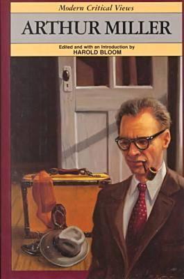 Arthur Miller - Modern Critical Views (Hardback)