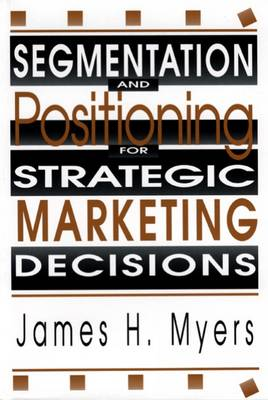 Segmentation and Positioning for Strategic Marketing Decisions (Hardback)