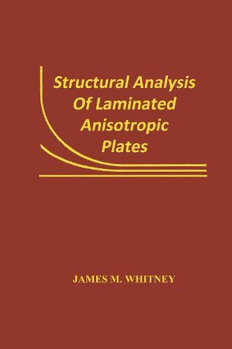 Structural Analysis of Laminated Anisotropic Plates (Hardback)