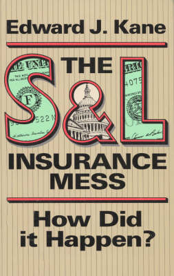 S. and L. Insurance Mess: How Did it Happen? (Hardback)