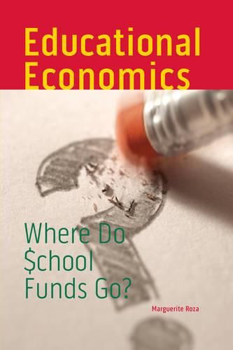 Educational Economics: Where Do School Funds Go? - Urban Institute Press (Paperback)