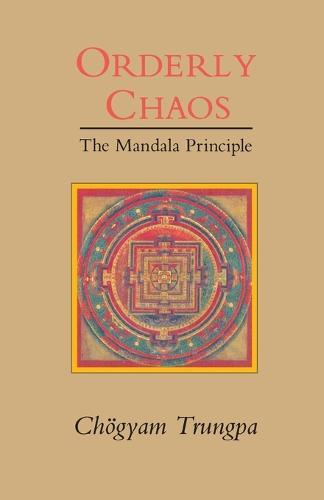 Orderley Chaos: The Mandala Principle (Paperback)