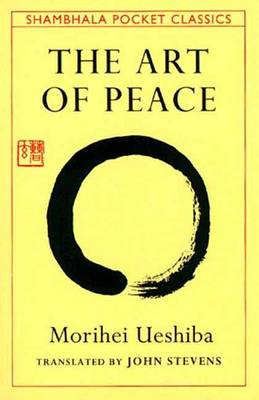 Art of Peace,The:Teachings of the Founder of AikidoPocket Classic (Paperback)
