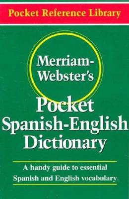 Merriam Webster's Pocket Spanish-English Dictionary - Pocket Reference Library (Paperback)