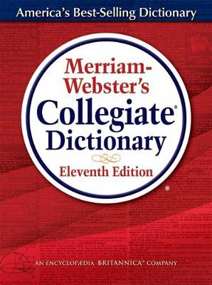 Merriam-Webster's Collegiate Dictionary, Eleventh Edition: Revised and Updated (Hardback)