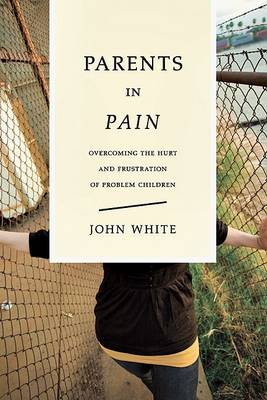Parents in Pain: A Book of Comfort and Counsel (Paperback)