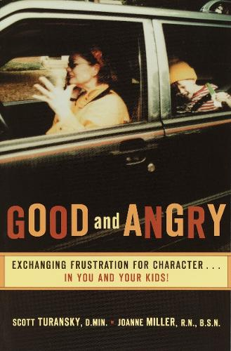Good and Angry: Exchanging Frustration for Character (Paperback)