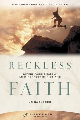 Reckless Faith (Fisherman Resource Studies): Living Passionately as Imperfect Christians (Paperback)