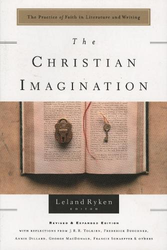 The Christian Imagination: Faith in Literature & Writing (Paperback)