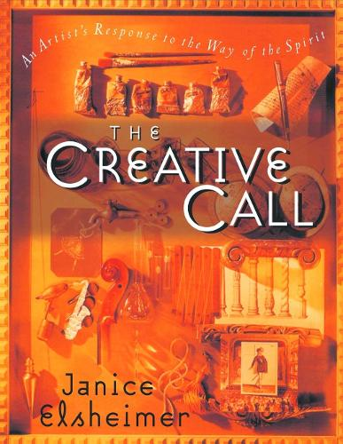 The Creative Call: An Artists Response to Way of the Spirit (Paperback)