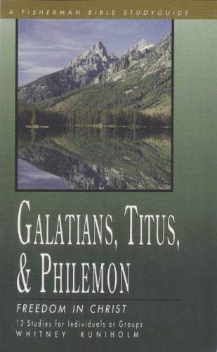 Galatians, Titus, Philemon: Freedom in Christ - Fisherman Bible Studyguide (Paperback)