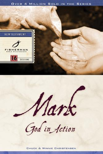 Mark: God in Action: 16 Studies - Fisherman Bible Studyguide (Paperback)