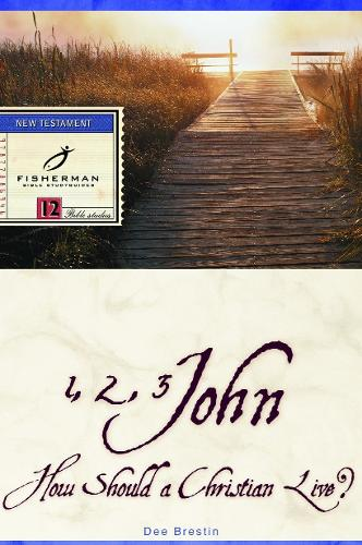 1, 2, 3 John: How a Christian Should Live - Fisherman Bible Studyguide (Paperback)