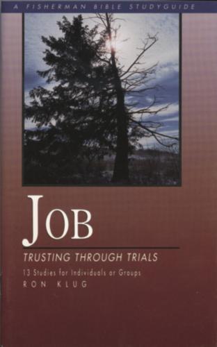 Job, God's Suffering Through Trials: Trusting Through Trials: 13 Studies - Fisherman Bible Studyguide (Paperback)