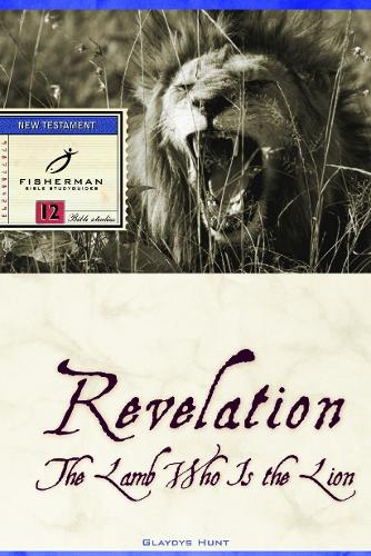Revelation: The Lame who is the Lion: 13 Studies. (New Cover) - Fisherman Bible Studyguide (Paperback)