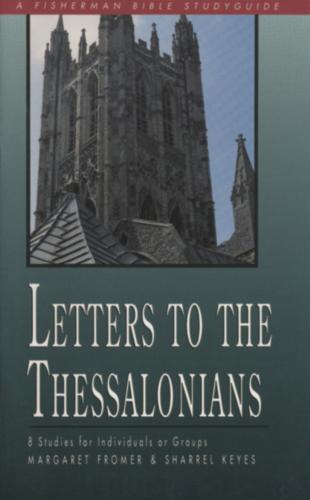 Letters to the Thessalonians: 8 Studies - Fisherman Bible Studyguide (Paperback)