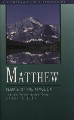 Matthew: People in the Kingdom: 14 Studies - Fisherman Bible Studyguide (Paperback)