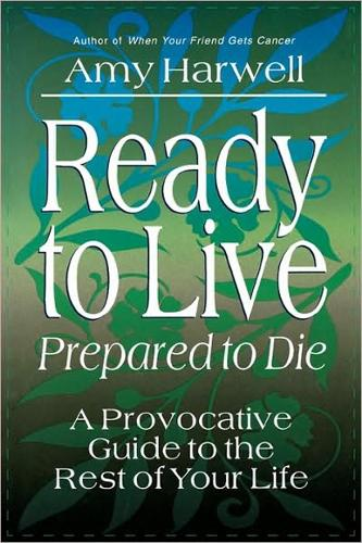Ready to Live Prepared to Die: A Provocative Guide to the Rest of your Life (Paperback)