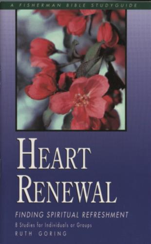 Heart Renewal: Finding Spiritual Refreshment: 8 Studies - Fisherman Bible Studyguide (Paperback)