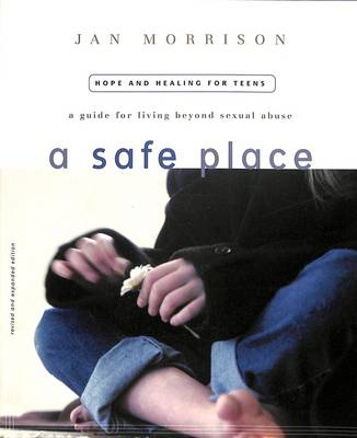A Safe Place: Living Beyond Sexual Abuse (Paperback)