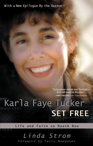 Karla Faye Tucker: Set Free: Life & Faith on Death Row (Paperback)