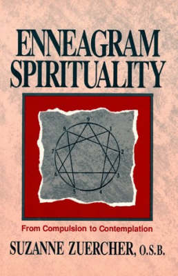 Enneagram Spirituality: From Compulsion to Contemplation (Paperback)