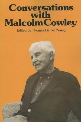 Conversations with Malcolm Cowley (Hardback)