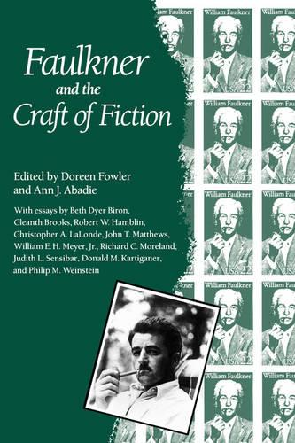 Faulkner and the Craft of Fiction - Faulkner and Yoknapatawpha Series (Paperback)