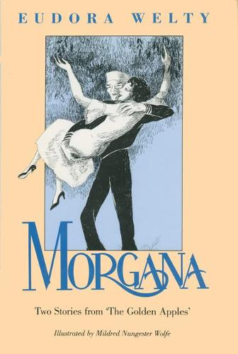 Morgana: Two Stories from The Golden Apples' (Hardback)