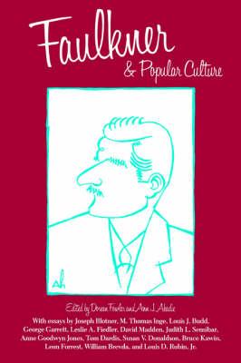 Faulkner and Popular Culture - Faulkner and Yoknapatawpha Series (Paperback)