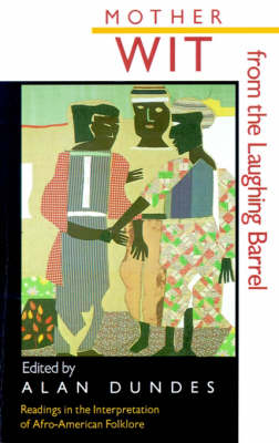 Mother Wit from the Laughing Barrel: Readings in the Interpretation of Afro-American Folklore (Paperback)