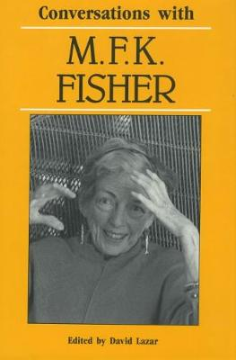Conversations with M. F. K. Fisher (Paperback)