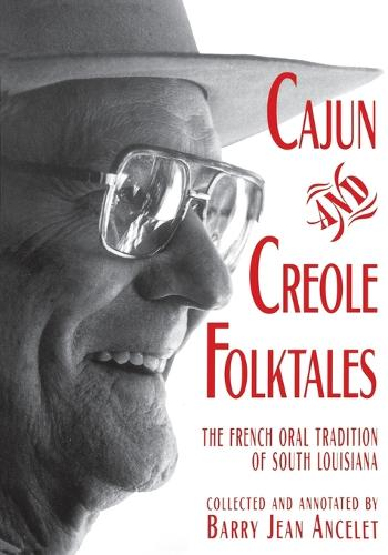 Cajun and Creole Folktales: The French Oral Tradition of South Louisiana (Paperback)