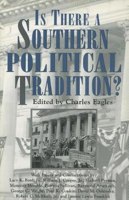 Is There a Southern Political Tradition? - Chancellor Porter L. Fortune Symposium in Southern History Series (Paperback)