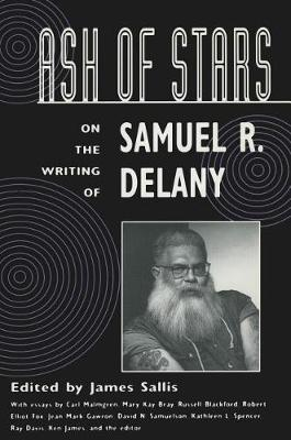 Ash of Stars: On the Writing of Samuel R. Delany (Paperback)