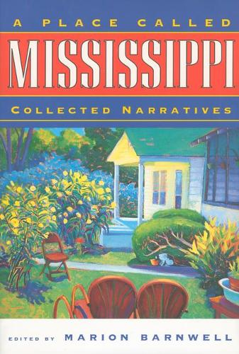 A Place Called Mississippi: Collected Narratives (Hardback)