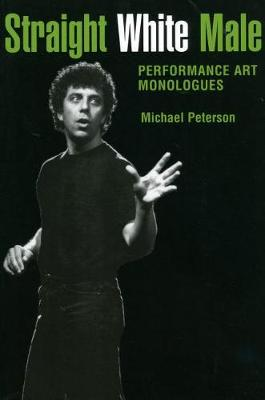 Straight White Male: Performance Art Monologues (Paperback)