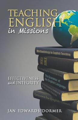 Teaching English in Missions*: Effectiveness and Integrity (Paperback)