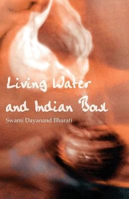 Living Water and Indian Bowl: An Analysis of Christian Failings in Communicating Christ to Hindus, with Suggestions Towards Improvements (Paperback)