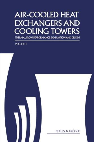 Air-Cooled Heat Exchangers and Cooling Towers: Air-Cooled Heat Exchangers and Cooling Towers Volume 1 (Hardback)