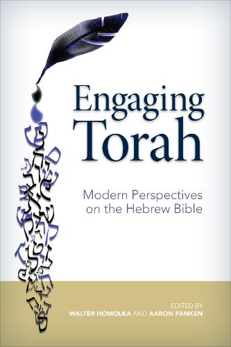 Engaging Torah: Modern Perspectives on the Hebrew Bible (Paperback)